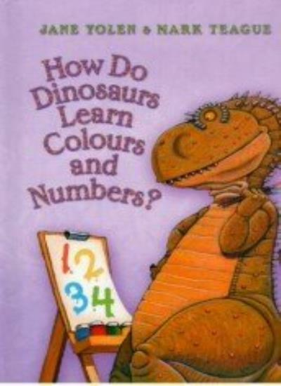 How Do Dinosaurs Learn Colours and Numbers? By Jane Yolen, Mark .9780007865154