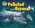 Polluted Oceans by Ellen Lawrence, Dee Phillips (Hardback, 2014)