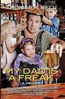 My Dad Is a Freak by Thomas K Bell (Paperback / softback, 2012)