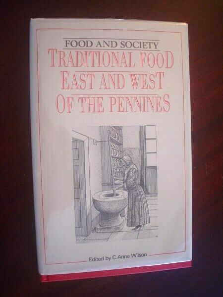 Wilson. Traditional Food East and West of the Pennines.