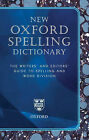 New Oxford Spelling Dictionary: The Writers' and Editors' Guide to Spelling and Word Division by Oxford University Press (Hardback, 2005)