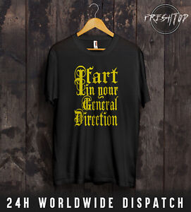 c379941b I Fart In Your General Direction T Shirt Top Monty Python And The ...