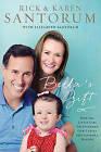 Bella's Gift: How One Little Girl Transformed Our Family and Inspired a Nation by Rick Santorum, Karen Santorum (Hardback, 2015)