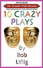 10 Crazy Plays by Bob Liftig (Paperback, 2011)