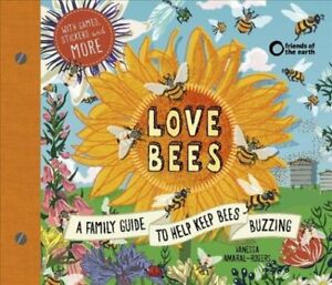 Love-Bees-A-family-guide-to-help-keep-bees-buzzing-With-games-9781782406648