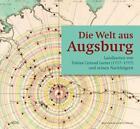 Die Welt aus Augsburg von Michael Ritter (2014, Gebundene Ausgabe)