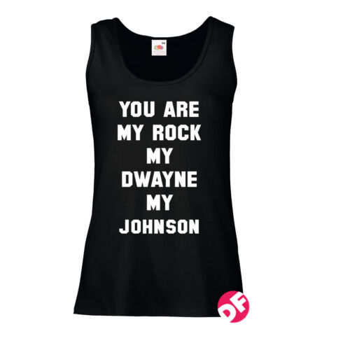 You Are My Rock My Dwayne My Johnson Ladies Fit Vest Tumble WWE Wrestling NEW