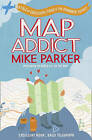 Map Addict: A Tale of Obsession, Fudge and the Ordnance Survey by Mike Parker (Paperback, 2010)