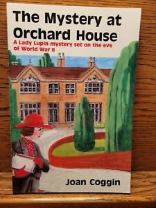 The Mystery At Orchard House - Joan Coggin - A Lady Lupin Mystery 2002 Trade PB