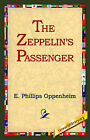 The Zeppelin's Passenger by E Phillips Oppenheim (Hardback, 2006)