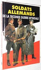 SOLDATS ALLEMANDS GUERRE 39-45 UNIFORMES / HISTOIRE ET COLLECTIONS J. DE LAGARDE