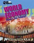 World Economy: What's the Future? by Matt Anniss (Hardback, 2015)
