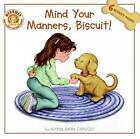 Mind Your Manners, Biscuit! by Alyssa Satin Capucilli (Paperback, 2007)