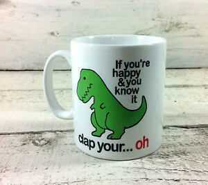 NEW-IF-YOU-039-RE-HAPPY-AND-YOU-KNOW-IT-DINOSAUR-MUG-GIFT-MUG-CUP-PRESENT-TREX-T-REX