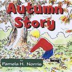 Autumn Story by Pamela H. Norris (Paperback, 2015)