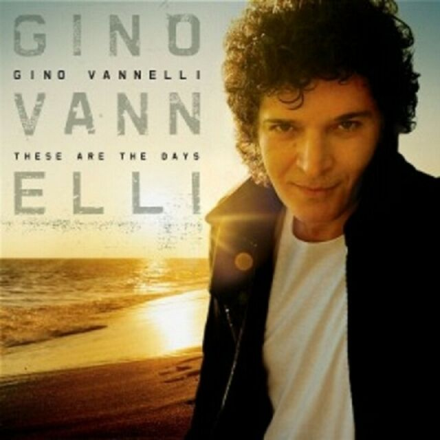 "GINO VANNELLI ""THESE ARE THE DAYS (BEST OF)"" CD NEW"