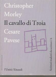 IL CAVALLO DI TROIA - CHRISTOPHER MORLEY    TRAD. CESARE PAVESE