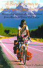 A Bicycle Journey to the Bottom of the Americas: Being a True Account of a Bicycle Adventure from Alaska to Tierra del Fuego by George J Hawkins (Paperback / softback, 2000)
