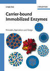 Carrier-bound Immobilized Enzymes: Principles, Application and Design by L. Cao (Hardback, 2006)