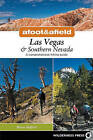 Afoot and Afield: Las Vegas and Southern Nevada: A Comprehensive Hiking Guide by Brian Beffort (Paperback, 2010)