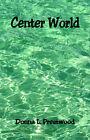 Center World by Donna L Prestwood (Paperback / softback, 2006)