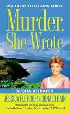 Murder, She Wrote: Aloha Betrayed: By Jessica Fletcher, Donald Bain