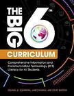 The Big6 Curriculum: Comprehensive Information and Communication Technology (ICT) Literacy for All Students by Janet R. Murray, Colet Bartow, Susann Wurster, Michael B. Eisenberg (Paperback, 2016)