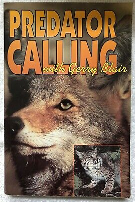 2001, Hardcover Predator Calling with Gerry Blair by Gerry Blair for sale online