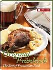 Original Fränkisch - The Best of Franconian Food von Franziska Hanel (2014, Gebundene Ausgabe)