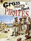 Gross Facts About Pirates by Mira Vonne (Paperback, 2017)