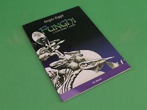 SERGIO-TOPPI-FUNGHI-E-ALTRE-STORIE-CATTIVE-ED-LE-MANI-2005-Z03-079