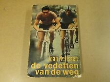 BOEK WIELRENNEN CYCLISME / JEAN NELISSEN - DE VEDETTEN VAN DE WEG
