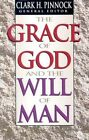 The Grace of God, the Will of Man by Clark H. Pinnock (Paperback, 1995)