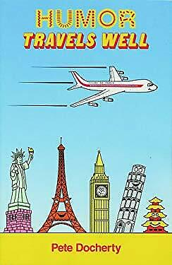 Humor Travels Well : Tours de Farce by Docherty, Pete