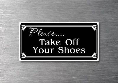 Please take off your shoes Sticker quality 7 year water & fade proof vinyl