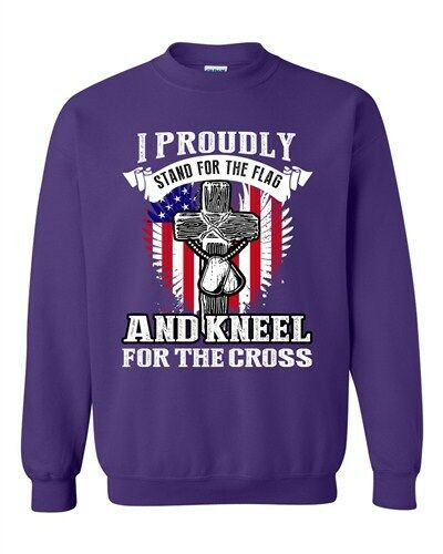 I Proudly Stand For The Flag And Kneel For The Cross DT Crewneck Sweatshirt