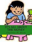 It's All about the Money$ by Charlene H Brady (Paperback / softback, 2015)