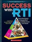 Success with RTI: Research-Based Strategies for Managing RTI and Core Reading Instruction in Your Classroom by J David Cooper, Michael D Robinson, Nancy D Kiger (Paperback / softback, 2011)