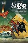 Doctor Solar, Man of the Atom Archives Volume 4 by Dick Wood (Paperback / softback, 2015)
