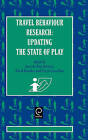 Travel Behaviour Research: Updating the State of Play by Emerald Publishing Limited (Hardback, 1998)