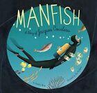 Manfish: The Story of Jacques Cousteau by Eric Puybaret, Jennifer Berne (Hardback, 2008)