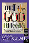 The Life God Blesses: Weathering the Storms of Life That Threaten the Soul by Gordon MacDonald (Paperback, 1997)