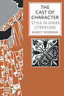 The Cast of Character: Style in Greek Literature by Nancy Worman (Paperback, 2008)
