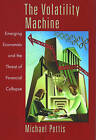 The Volatility Machine: Emerging Economies and the Threat of Financial Collapse by Michael Pettis (Hardback, 2001)