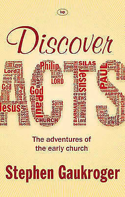 Discover Acts : The Adventures of the Early Church, Paperback by Gaukroger, S...