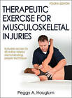Therapeutic Exercise for Musculoskeletal Injuries by Peggy Houglum (Hardback, 2016)