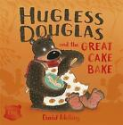 Hugless Douglas and the Great Cake Bake by David Melling (Paperback, 2016)