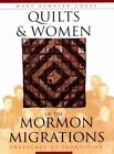 Quilts and Women of the Mormon Migrations by Mary Bywater Cross (1997, Paperback)