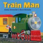 Train Man by Andrea Zimmerman, David Clemesha (Hardback, 2013)
