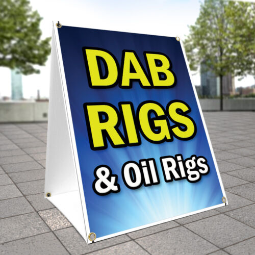 A-frame Sidewalk Sign Dab Rigs /& Oil Rigs With Graphics On Each Side
